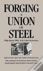 Forging A Union Of Steel