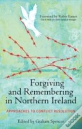 Forgiving & Remembering In Northern Irel
