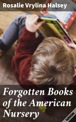 Wook.pt - Forgotten Books Of The American Nursery