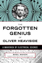 Forgotten Genius Of Oliver Heaviside