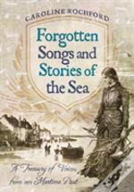 Forgotten Songs & Stories Of The Sea