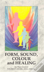 Form, Sound, Colour And Healing
