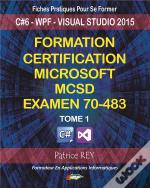 Formation Certification Mcsd Examen 70 483 Tome 1
