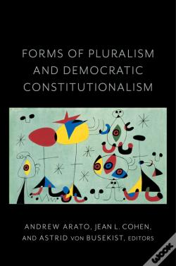 Wook.pt - Forms Of Pluralism And Democratic Constitutionalism