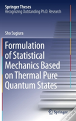 Wook.pt - Formulation Of Statistical Mechanics Based On Thermal Pure Quantum States
