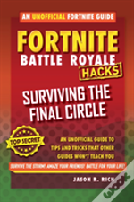 Fortnite Battle Royale Hacks: Surviving The Final Circle