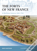 Forts Of New France In Northeast America 1600-1763