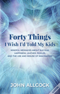 Wook.pt - Forty Things I Wish I'D Told My Kids