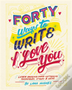 Forty Ways To Write I Love You