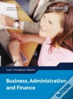 Foundation Diploma In Business, Administration And Financelevel 1 Student Book