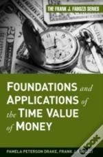 Foundations And Applications Of The Time Value Of Money