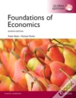 Foundations Of Economics With Myeconlab, Global Edition