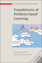 Foundations Of Problem-Based Learning
