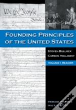 Founding Principles Of The United States, Vol 1