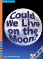 Four Corners: Could We Live On The Moon?