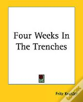 Four Weeks In The Trenches