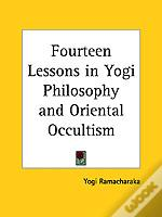 Fourteen Lessons In Yogi Philosophy And Oriental Occultism (1917)