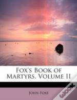 Fox'S Book Of Martyrs, Volume Ii