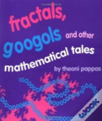 Fractals, Googols And Other Mathematical Tales