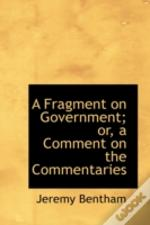 Fragment On Government; Or, A Comment On The Commentaries