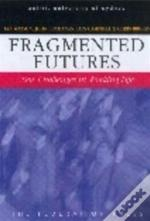 Fragmented Futures