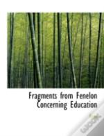 Fragments From Fenelon Concerning Education