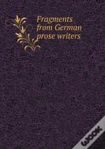 Fragments From German Prose Writers