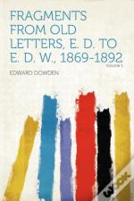 Fragments From Old Letters, E. D. To E.