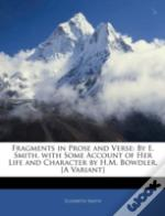 Fragments In Prose And Verse: By E. Smit