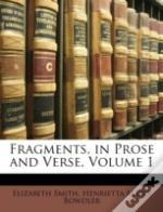 Fragments, In Prose And Verse, Volume 1