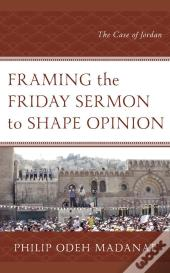 Framing The Friday Sermon To Shape Opinion