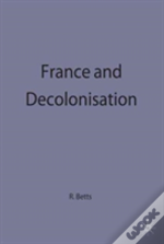France And Decolonisation 1900-60