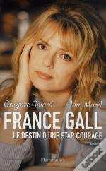 France Gall ; Le Destin D'Une Star Courage