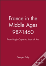 France In The Middle Ages, 987-1460