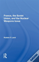 France, The Soviet Union, And The Nuclea
