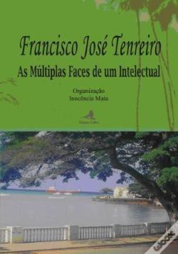 Wook.pt - Francisco José Tenreiro - As Múltiplas Faces de um Intelectual