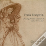 Frank Brangwyn - Drawings From The Collection Of Father Jerome Esser