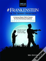 #Frankenstein; Or, The Modern Prometheus
