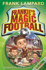 Frankie'S Magic Football: Frankie Vs The Rowdy Romans