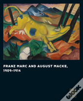 Franz Marc And August Macke, 1909-1014