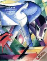 Franz Marc Et August Macke. 1909-1914