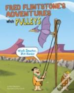 Fred Flintstone'S Adventures With Pulleys