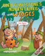 Fred Flintstone'S Adventures With Wedges