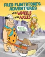 Fred Flintstone'S Adventures With Wheels And Axles
