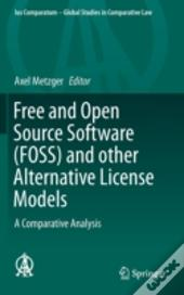 Free And Open Source Software (Foss) And Other Alternative License Models