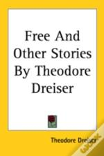 Free And Other Stories By Theodore Dreis