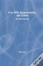 Free Will, Responsibility, And Crime