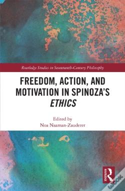 Wook.pt - Freedom, Action, And Motivation In Spinoza'S &Quote;Ethics&Quote;