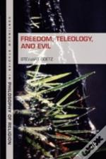 Freedom, Teleology, And Evil