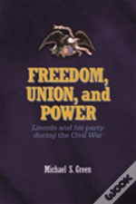 Freedom, Union, And Power